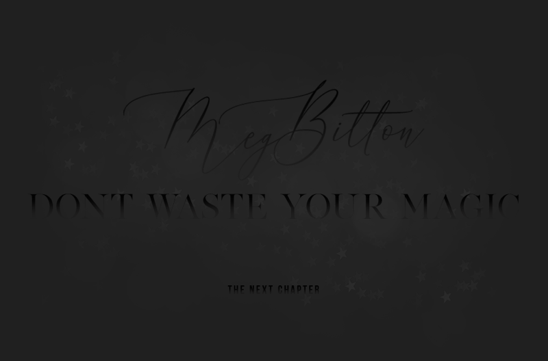 Don't Waste Your Magic